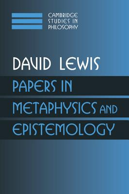 Papers in Metaphysics and Epistemology: Volume 2 - Lewis, David, and Sosa, Ernest (Editor), and Dancy, Jonathan (Editor)