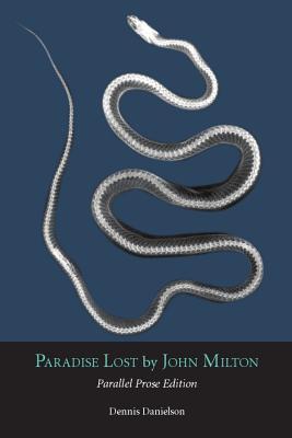 Paradise Lost: Parallel Prose Edition - Milton, John, Professor