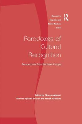 Paradoxes of Cultural Recognition: Perspectives from Northern Europe - Alghasi, Sharam