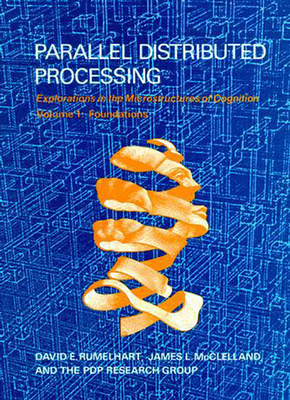 Parallel Distributed Processing - Rumelhart, David E, and McClelland, James L, and The, Pdp Research Group