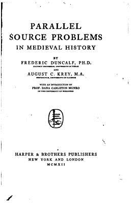 Parallel Source Problems in Medieval History - Duncalf, Frederic