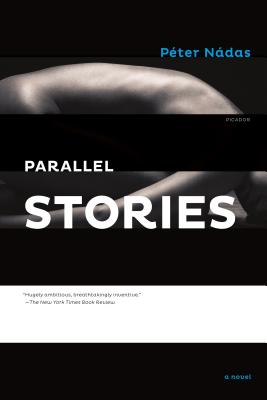 Parallel Stories - Nadas, Peter, and Goldstein, Imre (Translated by)