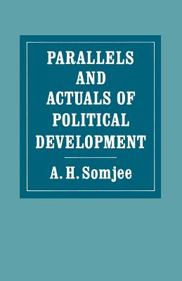 Parallels and Actuals of Political Development - Somjee, A H