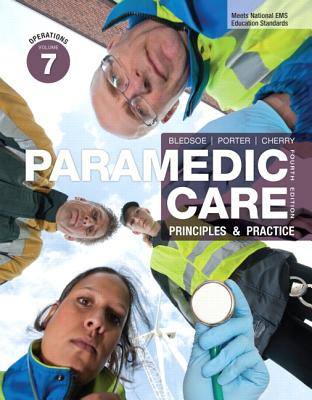Paramedic Care: Principles & Practice, Volume 7: Operations - Bledsoe, Bryan E., and Porter, Robert S., MD, and Cherry, Richard A.