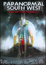 Paranormal South West: Eye of the Phoenix
