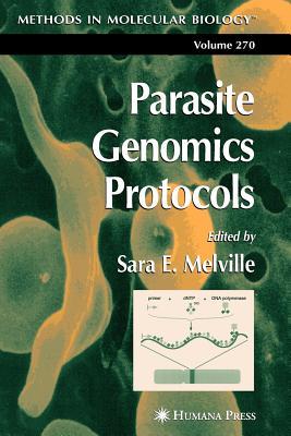 Parasite Genomics Protocols - Melville, Sara E. (Editor)