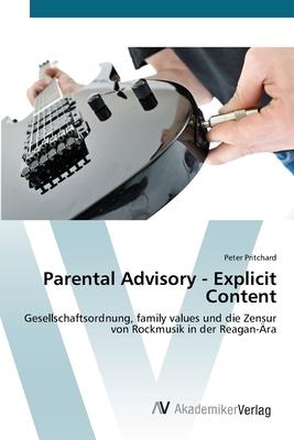 Parental Advisory - Explicit Content - Pritchard, Peter