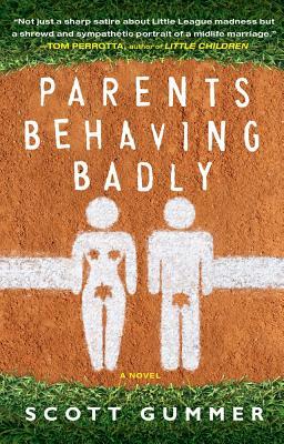 Parents Behaving Badly - Gummer, Scott