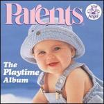 Parents: The Playtime Album