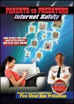 Parents vs. Predators: Internet Safety