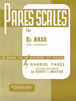 Pares Scales: E-Flat Tuba (B.C.) - Pares, Gabriel (Composer), and Whistler, Harvey S (Editor)