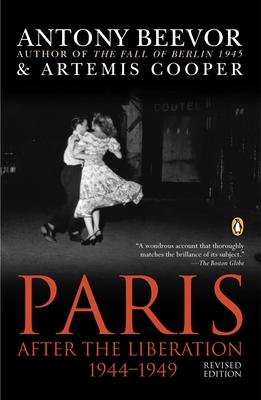 Paris: After the Liberation 1944-1949 - Beevor, Antony, and Cooper, Artemis