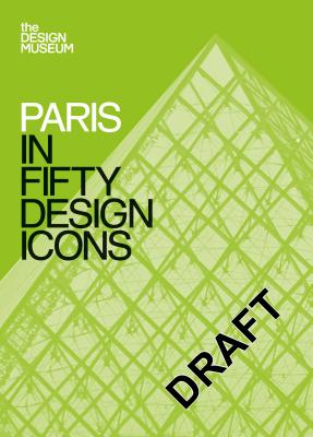 Paris in Fifty Design Icons - Design Museum Enterprise Limited, and Fitoussi, Brigitte, and Fortes, Imogen