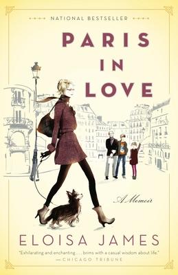 Paris in Love: A Memoir - James, Eloisa