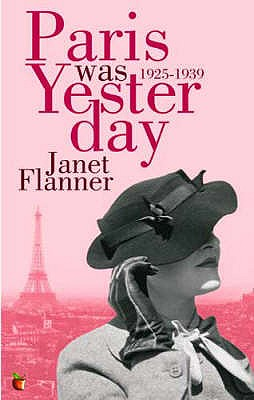 Paris Was Yesterday: 1925-1939 - Flanner, Janet
