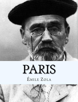 Paris - Zola, Emile, and La Cruz, Jhon (Editor)