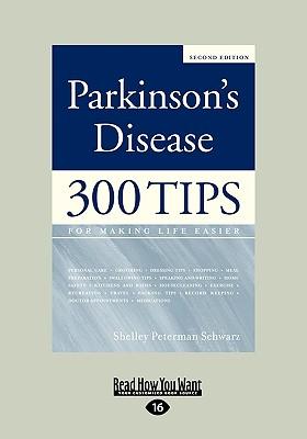 Parkinson's Disease: 300 Tips for Making Life Easier (Easyread Large Edition) - Peterman Schwarz, Shelley