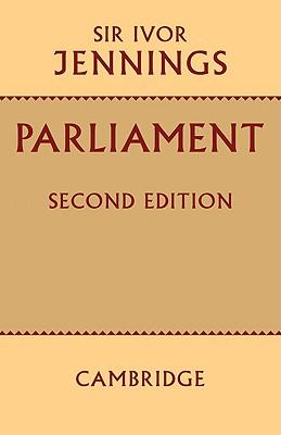 Parliament - Jennings, Ivor, Sir, and Jennings, Sir Ivor