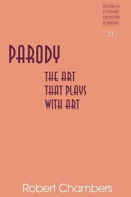 Parody: The Art That Plays with Art - Rudnick, Hans H (Editor), and Chambers, Robert