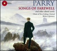 Parry: Songs of Farewell and Other Choral Works - Andrew Bennett (tenor); Daniel Tate (baritone); Edward Beswick (alto); George Robarts (bass); Oscar Bennett (treble);...