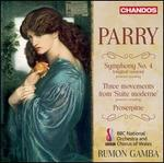 Parry: Symphony No. 4; Three Movements from Suite moderne; Proserpine