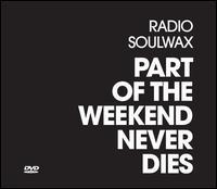 Part of the Weekend Never Dies - Soulwax