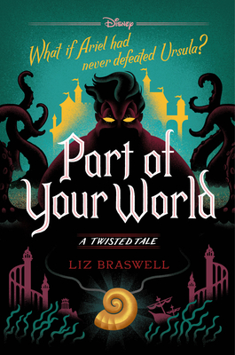 Part of Your World: A Twisted Tale - Braswell, Liz
