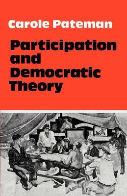 Participation and Democratic Theory - Pateman, Carole