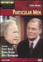 Particular Men - Glenn Jordan; Loring Mandel