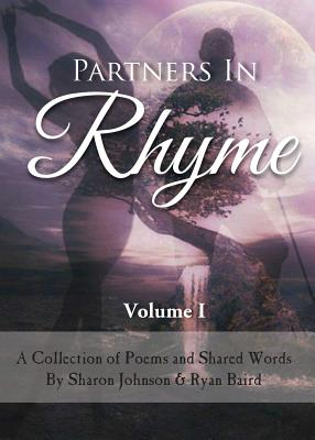 Partners In Rhyme - Volume 1 - Baird, Ryan Philip, and Johnson, Sharon