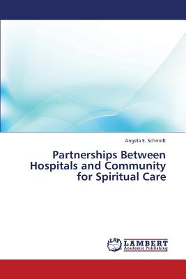 Partnerships Between Hospitals and Community for Spiritual Care - Schmidt Angela E
