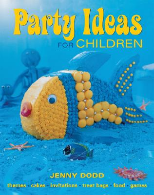 Party Ideas for Children - Dodd, Jenny