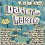 Party Tyme Karaoke: Super Hits, Vol. 26