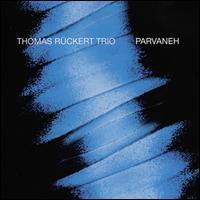 Parvaneh - Thomas Rückert Trio