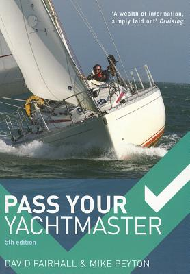 Pass Your Yachtmaster - Fairhall, David, and Peyton, Mike