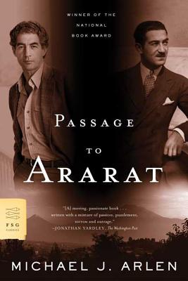 Passage to Ararat - Arlen, Michael J, and Wolff, Geoffrey (Introduction by)