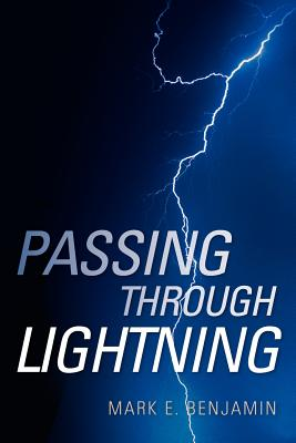 Passing Through Lightning - Benjamin, Mark E
