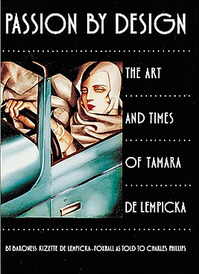 Passion by Design: The Art and Times of Tamara de Lempicka -