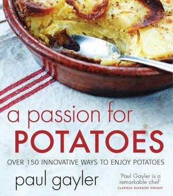 Passion for Potatoes - Gayler, Paul, Chef