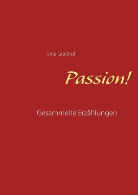 Passion! - Grasshof, Sina