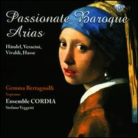 PASSIONATE BAROQUE ARIAS - Davide Monti (violin); Elisa Imbalzano (violin); Ensemble Cordia; Franziska Romaner (cello); Gemma Bertagnolli (soprano);...