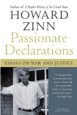 Passionate Declarations: Essays on War and Justice - Zinn, Howard, Ph.D.