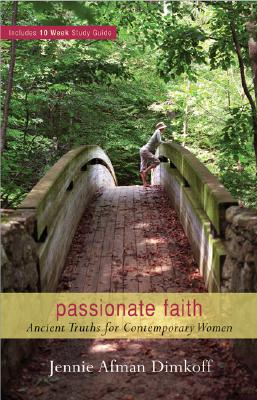 Passionate Faith: Ancient Truths for Contemporary Women - Dimkoff, Jennie Afman