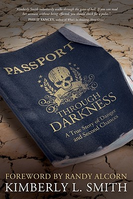 Passport Through Darkness: A True Story of Danger and Second Chances - Smith, Kimberly L