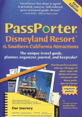 Passporter Disneyland Resort & Southern California Attractions: The Unique Travel Guide, Planner, Organizer, Journal, and Keepsake! - Marx, Jennifer, and Marx, Dave