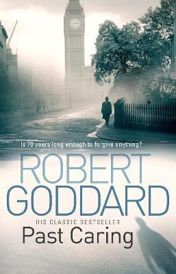 Past Caring - Goddard, Robert