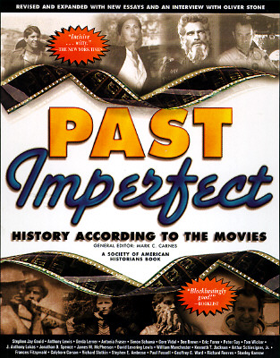 Past Imperfect: History According to the Movies - Carnes, Mark C