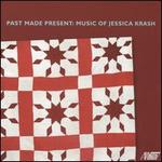 Past Made Present: Music of Jessica Krash