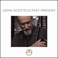 Past Present - John Scofield