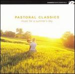 Pastoral Classics: Music for a Summer's Day